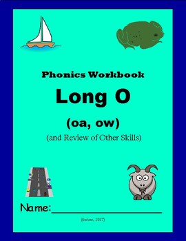 Phonics Skills Workbook - Focus Long O (oa, ow) & Review of First Grade Skills