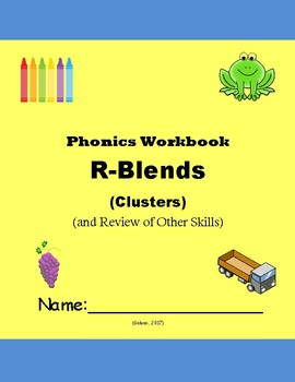 R-Blends/Clusters & Review of Other First Grade Skills - Phonics Workbook