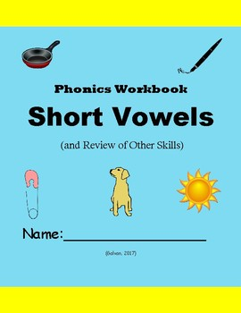 Short Vowels & Review of Other First Grade Skills - Phonics Workbook