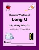Phonics Skills Workbook - Long U (ue, ew, oo, ou) & Review of First Grade Skills