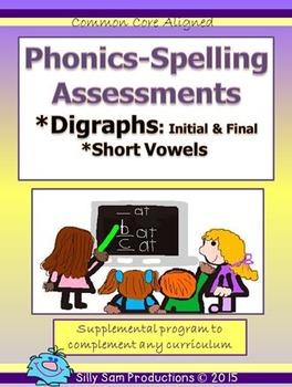 Phonics-Spelling Assessments DIGRAPHS-SHORT VOWELS Common