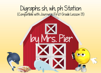 Digraphs sh, wh, ph Station (Compatible with First Grade Journeys Lesson 13)