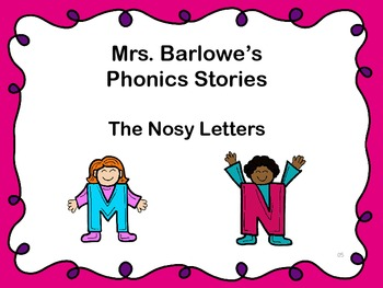 Phonics Lessons: 05 - The Nosy Letters