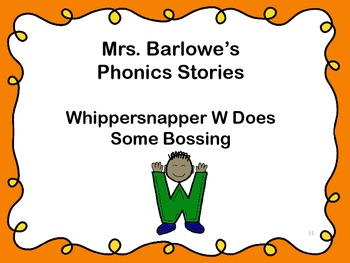 Phonics Lessons: 11 - Whippersnapper W Does Some Bossing