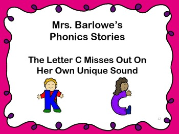 Phonics Lessons: 12 - The Letter C Misses Out On Her Own Unique Sound
