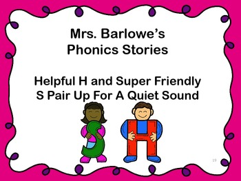Phonics Lessons: 19 - Helpful H and Superfriendly S Pair Up For A Quiet Sound