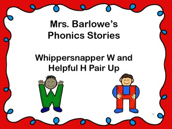 Phonics Lessons: 22 - Whippersnapper W and Helpful H Pair Up