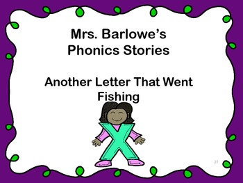 Phonics Lessons: 27 - Another Letter That Went Fishing