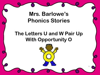 Phonics Lessons: 33 - The Letters U and W Pair Up With Opportunity O