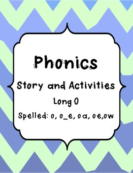 Phonics Story - Long O spelled: o, o_e, ow, oe, oa