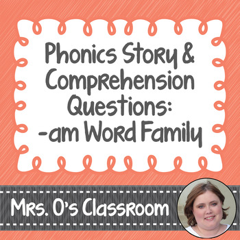 Phonics Story with Comprehension Questions Student Page (-am Word Family)