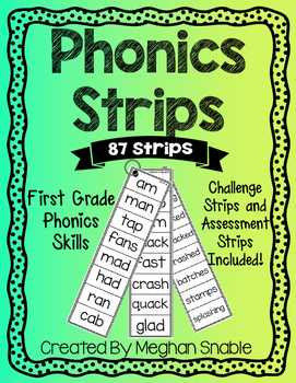 Phonics Strips: 87 Strips for first grade phonics skills. Challenge strips and assessments strips included. Created by Meghan Snable, available on TpT.