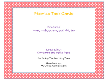 Phonics Task Cards Prefixes pre-, mid-, over-, out, -bi, de-