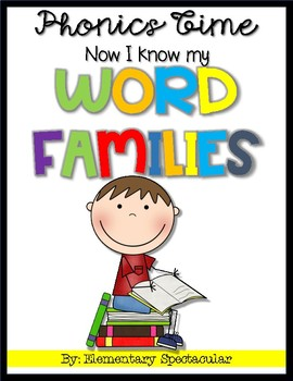 Phonics Time: Now I Know My Word Families