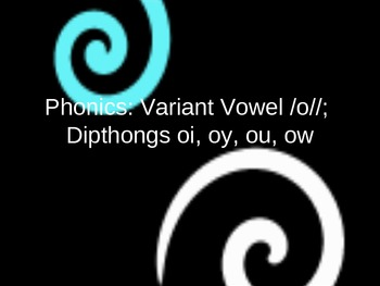 Phonics Variant Vowel /o/ and Dipthongs oi, oy, ou, ow
