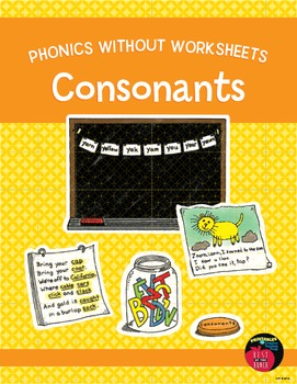 Phonics Without Worksheets: Consonants