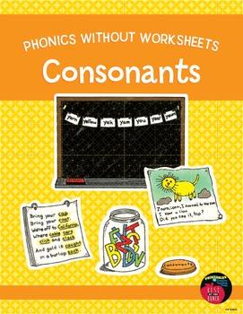 Phonics Without Worksheets: Consonants