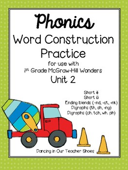 Phonics Word Construction Practice McGraw-Hill Wonders Unit 2