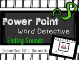 Phonics Word Detective, Mystery Word, Interactive Power Point: ENDING SOUNDS
