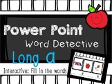 Phonics Word Detective, Mystery Word, Interactive Power Point: Long A