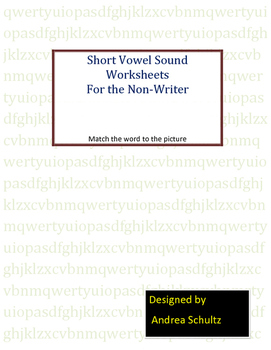 Phonics---Short Vowel Sound  Words for the Non-writer