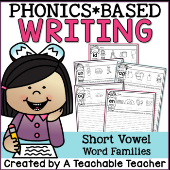 Phonics Writing Prompts - Short Vowel Word Families