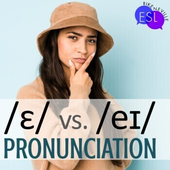 Short E and Long A Pronunciation for ADULT ESL