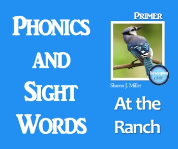 Phonics and Sight Words: Primer, At the Ranch