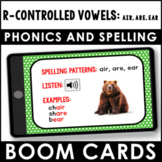 Phonics and Spelling Boom Cards | R-Controlled Vowels: air, are, ear