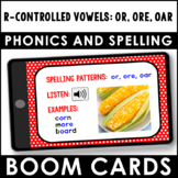 Phonics and Spelling Practice Boom Cards  | R-Controlled Vowels: Or, Ore, Oar