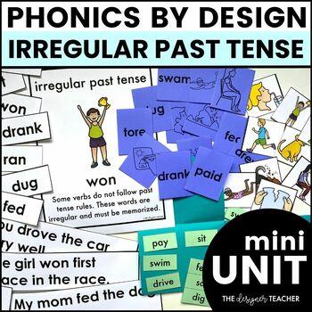 Phonics by Design Irregular Past Tense Verbs Mini Unit