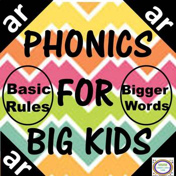Phonics for Big Kids-Same Rules, Bigger Words- AR words