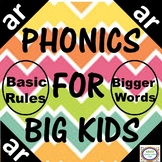 Phonics for Big Kids-Same Rules, Bigger Words- AR words