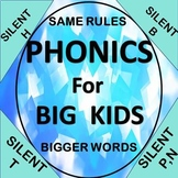 Phonics for Big Kids Silent B, H, N, P, T