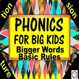 Phonics for Big Kids: Tion, Sion, Ture, Syllabication, and