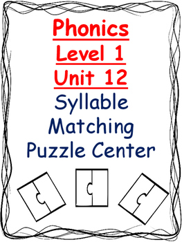 Phonics level 1 unit 12 Syllable Matching Puzzle Center