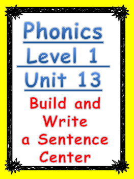 Phonics level 1 unit 13: Build and Write a Sentence Center