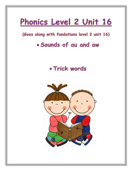 Phonics level 2 unit 16: sounds of au and aw, trick words