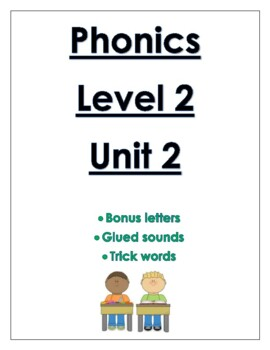 Phonics level 2 unit 2: bonus letters, glued sounds, trick words *updated*