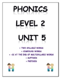 Phonics level 2 unit 5: 2 syllable words, suffixes, prefixes