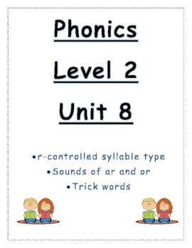 Phonics level 2 unit 8: r-controlled syllables, /ar/ /or/, trick words *updated
