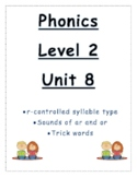 Phonics level 2 unit 8: r-controlled syllables, /ar/ /or/, trick words