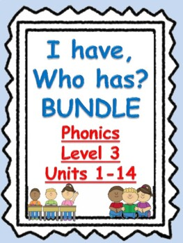 """Phonics level 3 """"I have, Who has"""" BUNDLE units 1-14"""