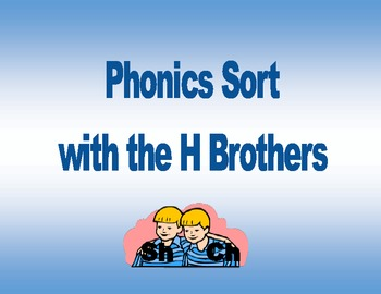 Phonics sort with the H brother