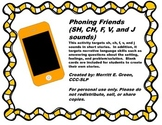 Phoning Friends (SH, CH, F, V, and J sounds)