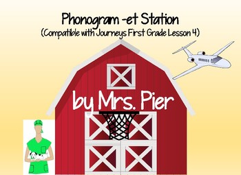 Phonogram -et Station (Compatible with Journeys First Grade Lesson 4)