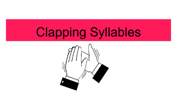 Phonological Awareness- Clapping Syllables