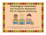 Phonological Awareness Fall Formative Assessment ~ RTI & Progress Monitoring