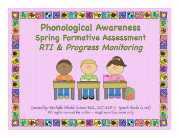 Phonological Awareness Spring  Formative Assessment ~ RTI & Progress Monitoring