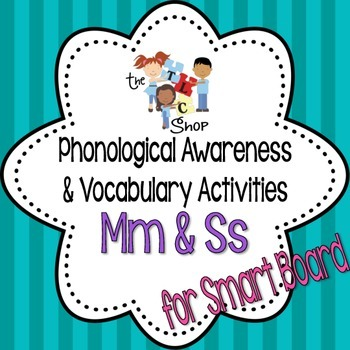 Phonological Awareness and Vocabulary Activities for Smart Board: Mm and Ss